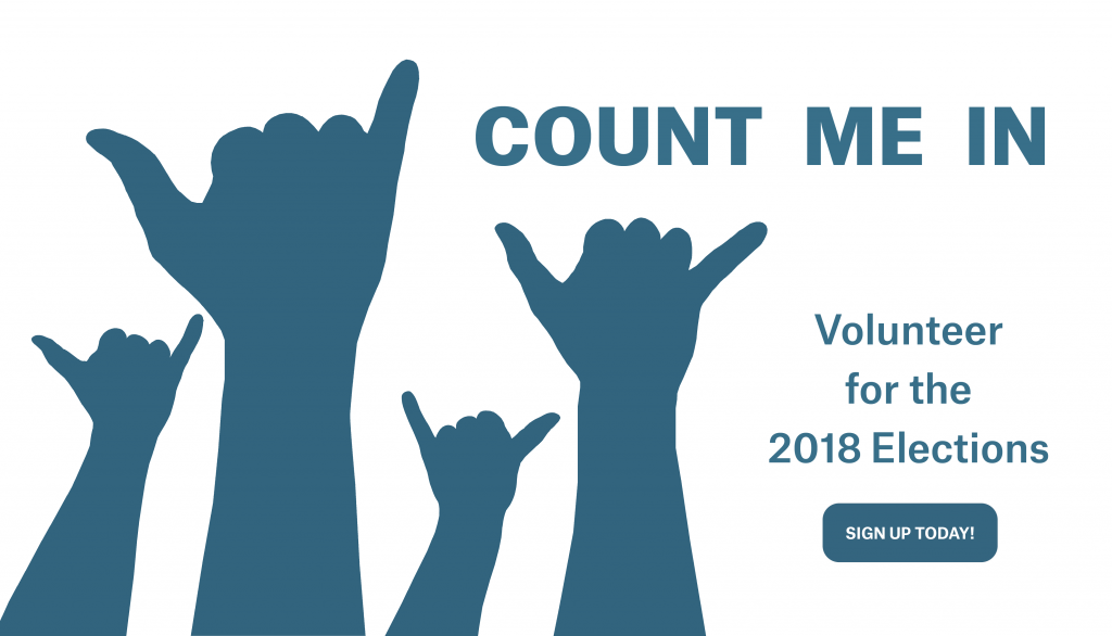 Volunteer for the 2018 Elections!
